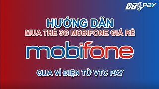 Hướng dẫn mua thẻ data 3G Mobifone online qua ví điện tử VTC Pay