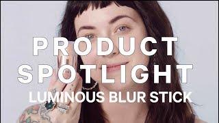 Product Spotlight - Luminous Blur Stick  Milk Makeup