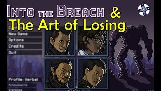 The Art of Losing: Into the Breach and Roguelike Design - The Game Design Extracts Episode 2.5