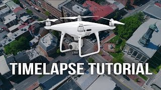 Full Drone Time Lapse Tutorial (Photo & Video)