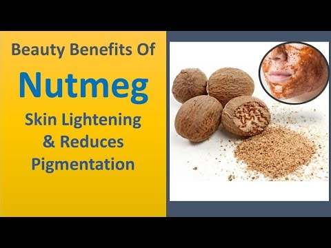 Beauty Benefits Of Nutmeg   Skin Lightening  & Reduces Pigmentation