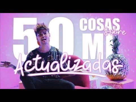 50 COSAS SOBRE MI ACTUALIZADAS - Juan Pablo Jaramillo