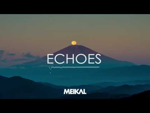 LFZ - Echoes (Meikal Remix)