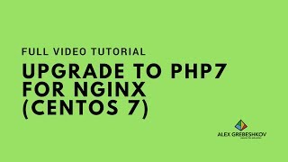 Upgrade to PHP7 for NGINX on CentOS 7 How-to Video Tutorial