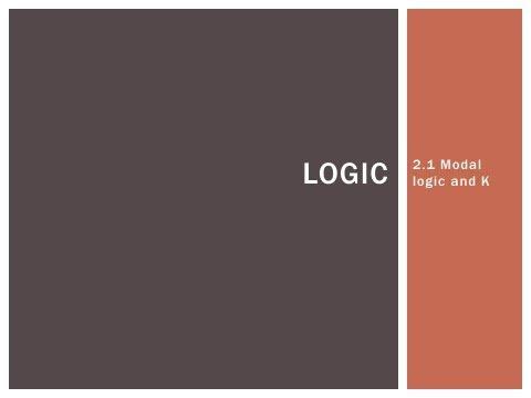 2.1 Modal logic and K