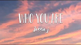 Jessie J - Who you are ( Lyrics )
