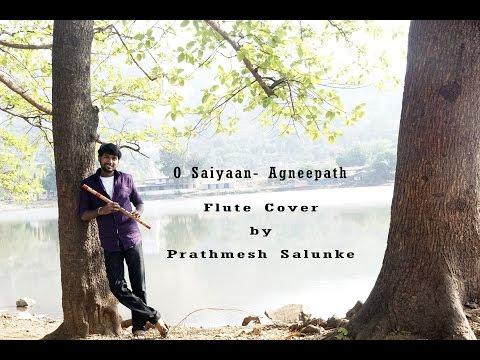 O Saiyyan - Agneepath l Flute Cover l Prathmesh Salunke l