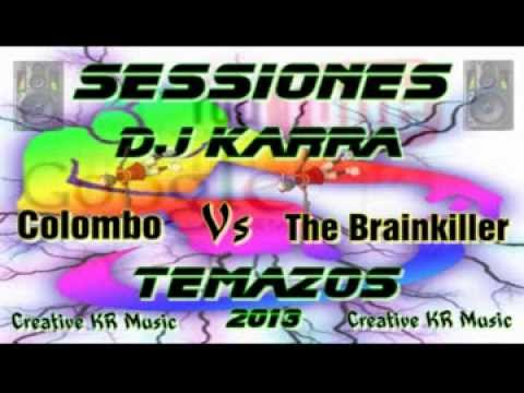 Dj KaRRa  Sessiones BreakBeat temas Colombo Vs The Brainkiller 7 12 2013