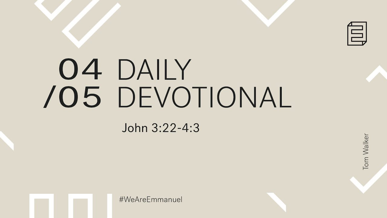 Daily Devotion with Tom Walker // Luke John 3:22-4:3 Cover Image
