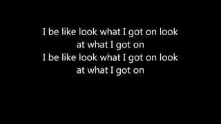 Wiz Khalifa - Look what I got on (Lyrics) - Blacc Hollywood