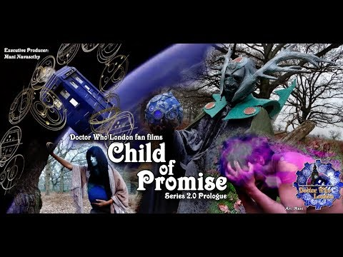 Doctor Who London fanfilm: Series 2.0 - Child of Promise (nudity involved)