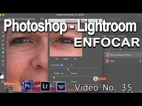 Tutorial Enfocar.Photoshop Y Lightroom # 35. PHOTOSHOP. ¿Cómo Usar La Máscara De Enfoque?. Liclonny