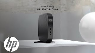 Introducing the HP t530 Thin Client | HP Thin Clients | HP