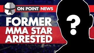 Former MMA Star Arrested, Khabib's Manager Responds To Conor McGregor, Chuck Liddell On His Return