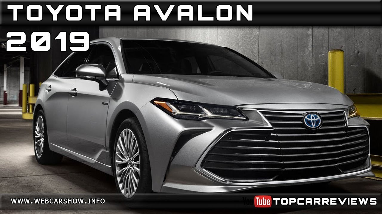 2019 TOYOTA AVALON Review Rendered Price Specs Release ...