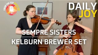 The Sempre Sisters Perform a Kelburn Brewer Set | From The Top | Daily Joy