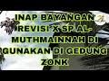 Inap Bayangan Revisi Mix Sp Al Muthmainnah Di Gunakan Di Gedung Yang Zonk Hampir  Tahun  Mp3 - Mp4 Download