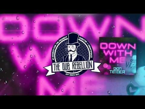 Dion Timmer - Down With Me (VIP)