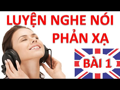 Luyện nghe nói phản xạ Tiếng Anh - Bài 1 | Học giao tiếp cơ bản có phụ đề cho người mới bắt đầu