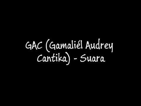 GAC (Gamaliél Audrey Cantika) - Suara (Lirik)