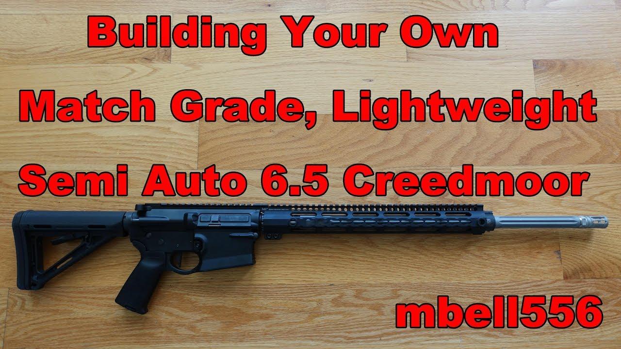Build Your Own Match Grade, Lightweight, Semi-Auto 6 5 Creedmoor Rifle