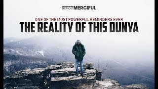 The Reality of This Dunya (Wordly Life) - Emotional Reminder (Must Watch)