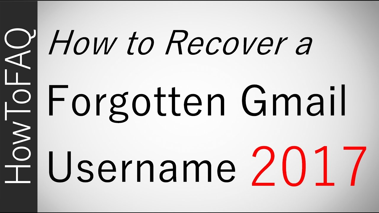 How To Recover a Forgotten Gmail Username Email Quickly 2017