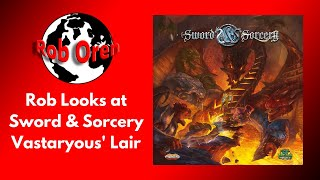 Rob looks at -  Sword & Sorcery: Vastaryous' Lair