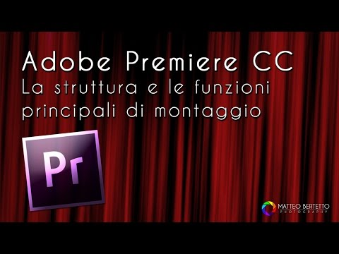 Adobe Premiere CC Tutorial - Panoramica Generale