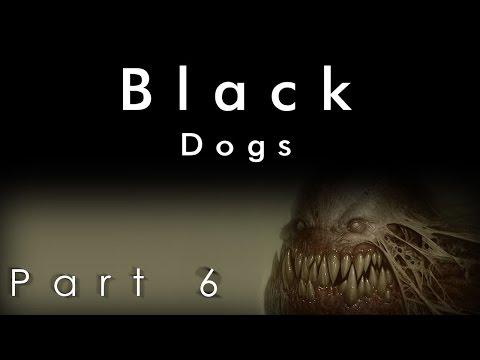 Black Dogs [Part 6/10]