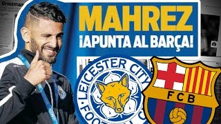 Riyad Mahrez vise le FC Barcelone | Revue de presse