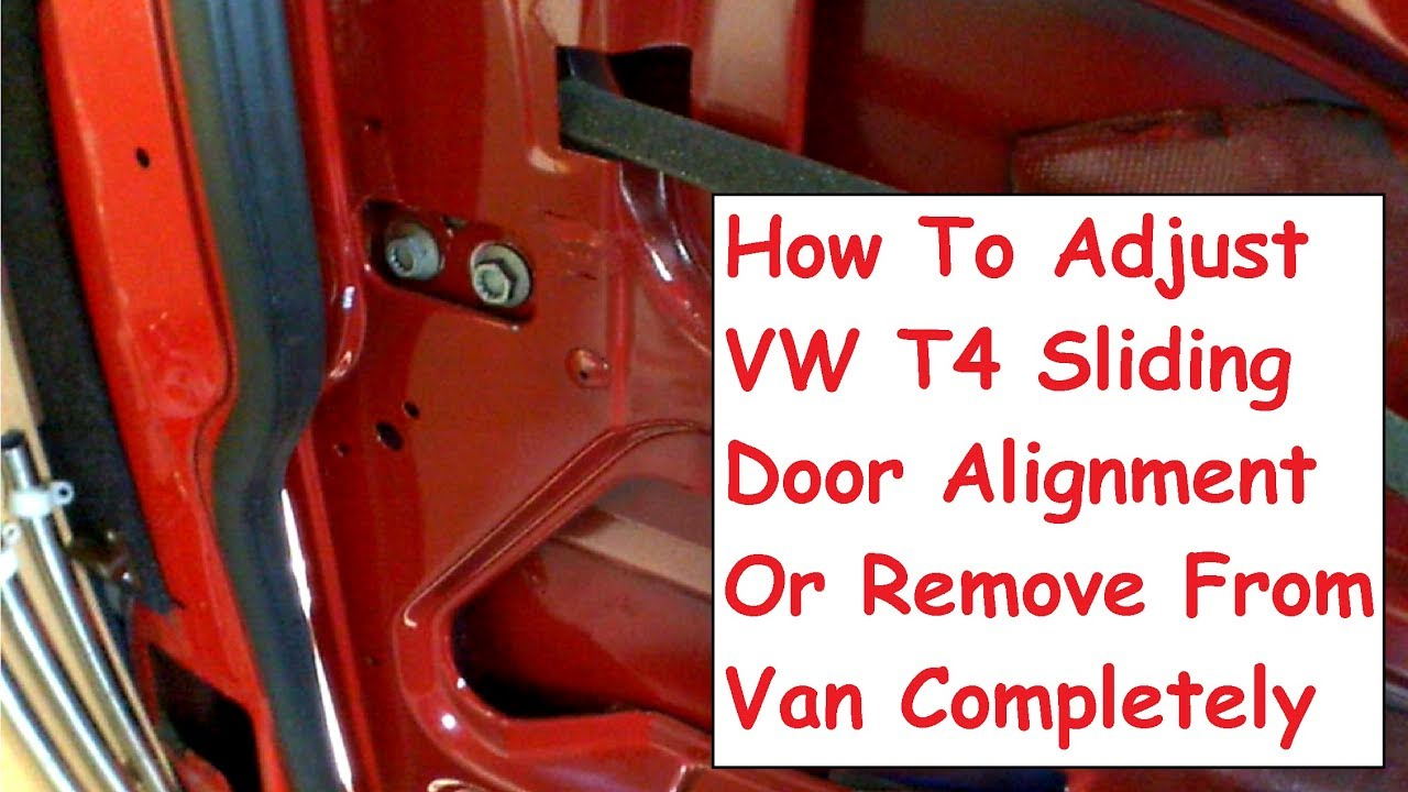 Vw T4 How To Adjust Alignment Or Remove Sliding Door From