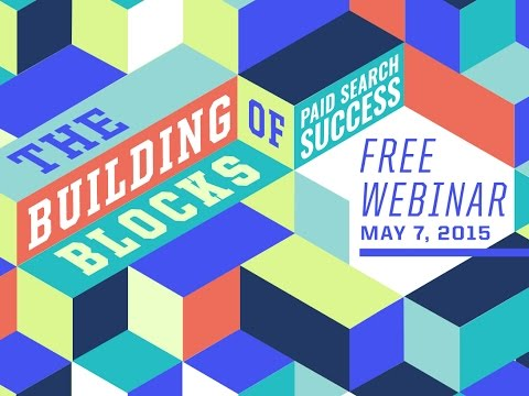 The Building Blocks of Paid Search Success