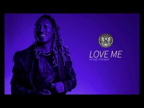 Future Type Beat - Love Me (Prod.By HustleTheGod)
