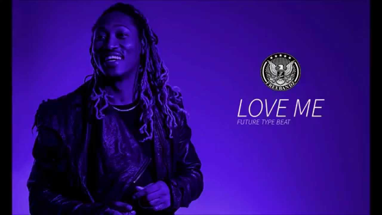 Future Type Beat - Love Me (Prod.By HustleTheGod) - YouTube