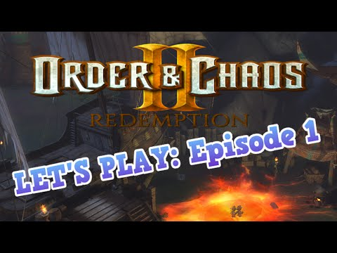 Order & Chaos 2: Redemption- LET'S PLAY & Review Episode 1- Online And On Fire