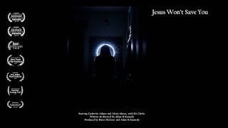 Jesus Won't Save You (Canon 5div short film - psychological horror)