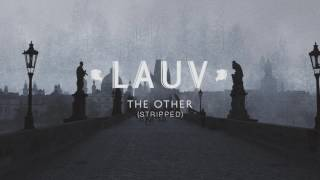 lauv   the other stripped official audio