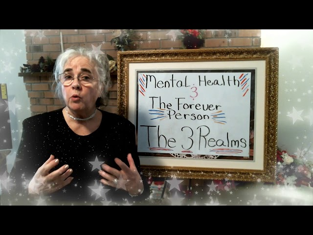 Mental Health And The Forever Person, The 3 Realms, Episode 2