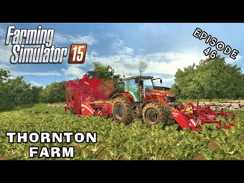 Let's Play Farming Simulator 2015 | Thornton Farm | Episode 46