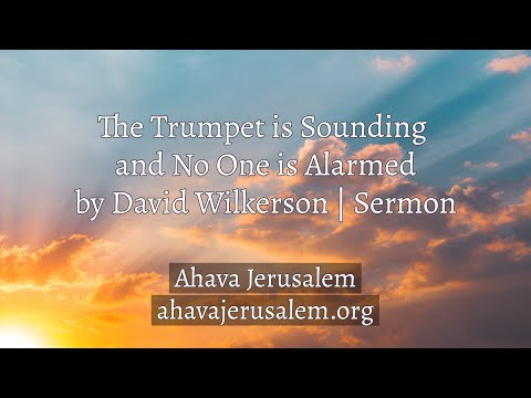 David Wilkerson - The Trumpted is Sounding and No One is Alarmed!