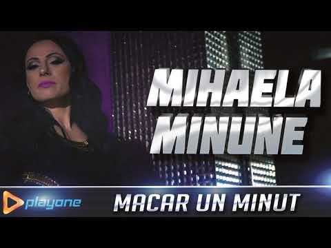 MIHAELA MINUNE - Macar un minut (NOU 2018)