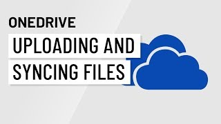 OneDrive: Uploading and Syncing Files