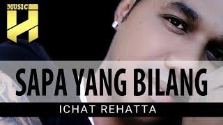 Lagu Ambon Terbaru 2019 - Ichat Rehatta   Sapa Yang Bilang