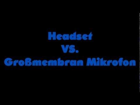 Headset VS Großmembran