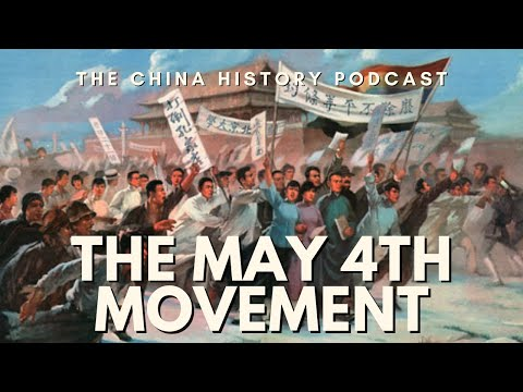 The May Fourth Movement - The China History Podcast, presented by Laszlo Montgomery