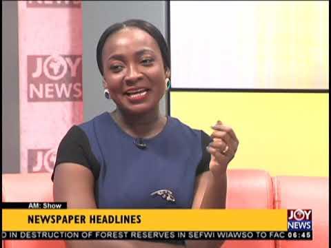 'You'll Be Arrested', GRA Warns  AM Show Headlines on JoyNews 25918