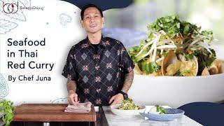 Kalian Bohong kalau Gak Suka Masakan Seafood Thailand Curry Ala Chef Juna! Dijamin Simple & Enak!