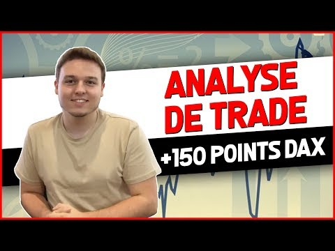 ANALYSE DE TRADE : +150 POINTS SUR DAX !