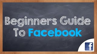 Beginners Guide to Facebook through this Video Tutorial